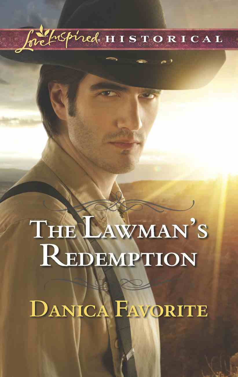 The Lawman's Redemption (Love Inspired Series Historical) eBook