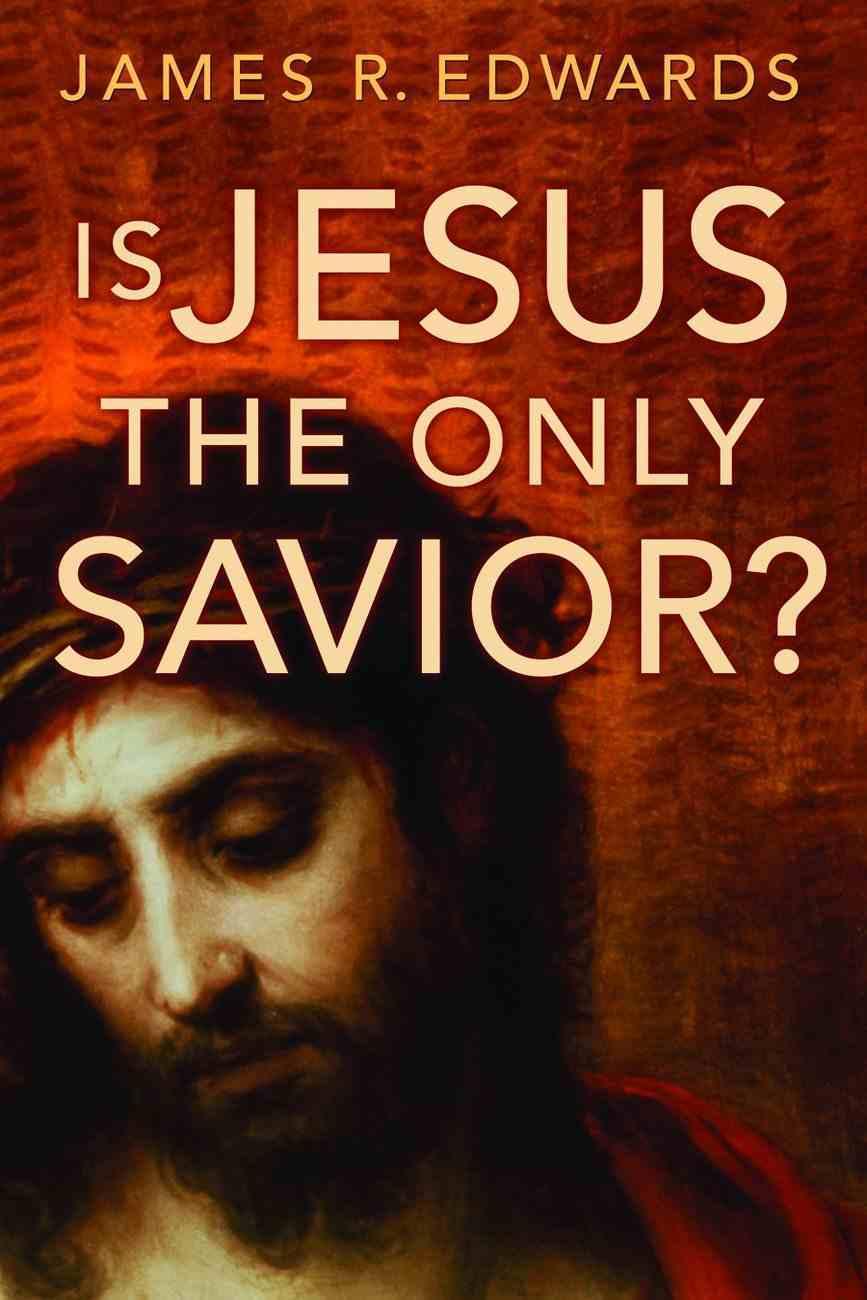 Is Jesus the Only Savior? Paperback