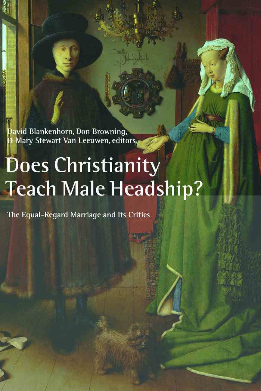 Does Christianity Teach Male Headship? (Religion, Marriage And Family Series) Paperback
