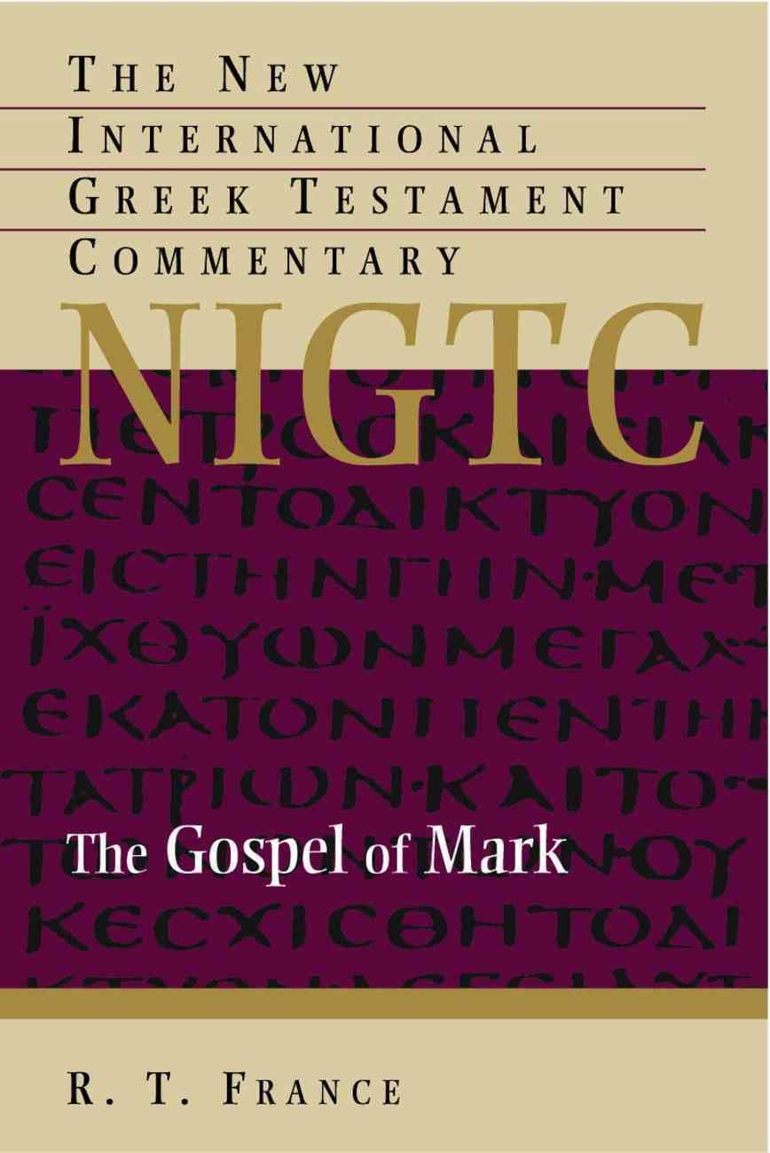 Gospel of Mark (New International Greek Testament Commentary Series) Hardback