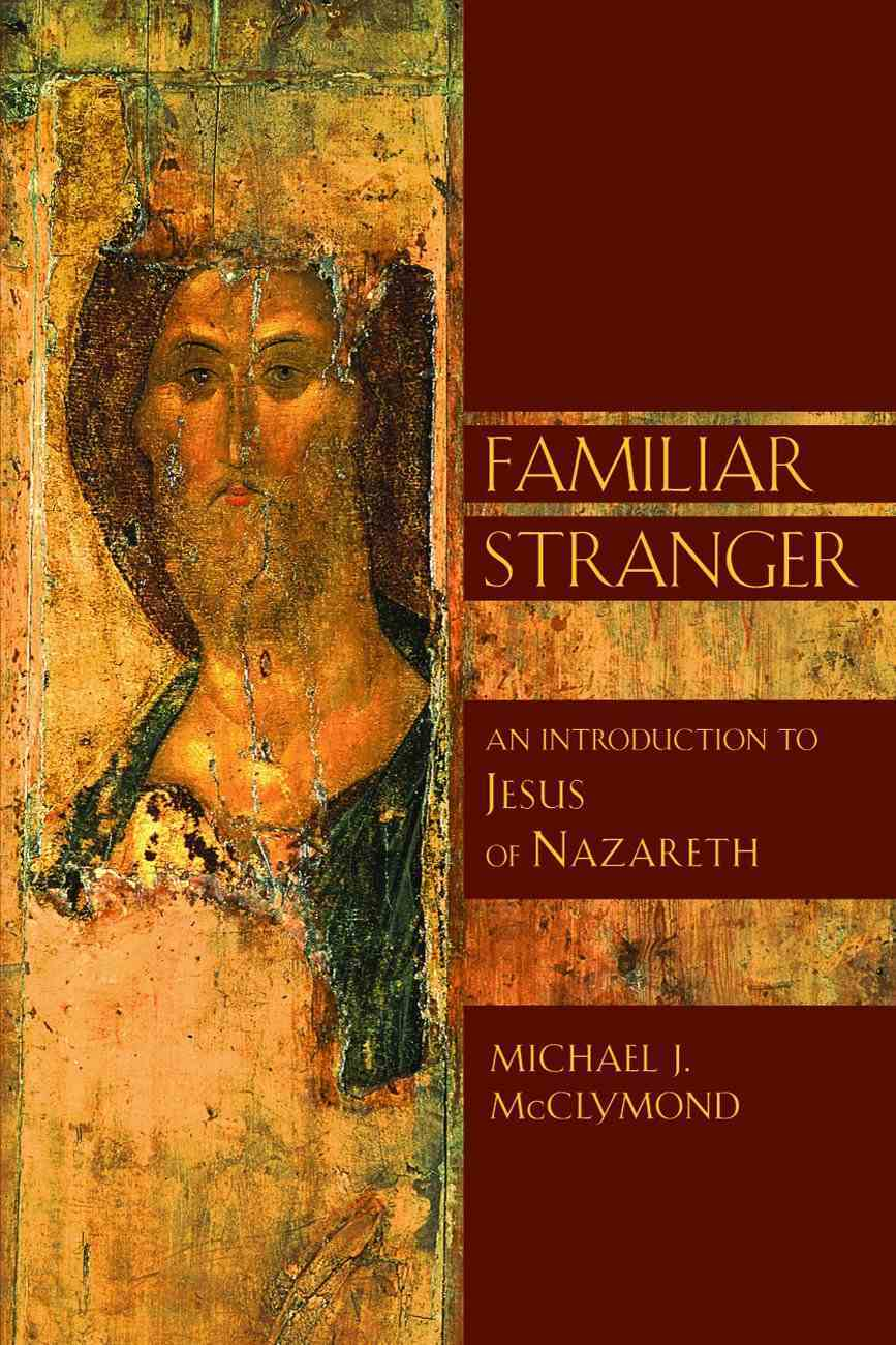 Familiar Stranger (Bible In Its World, The Series) Paperback