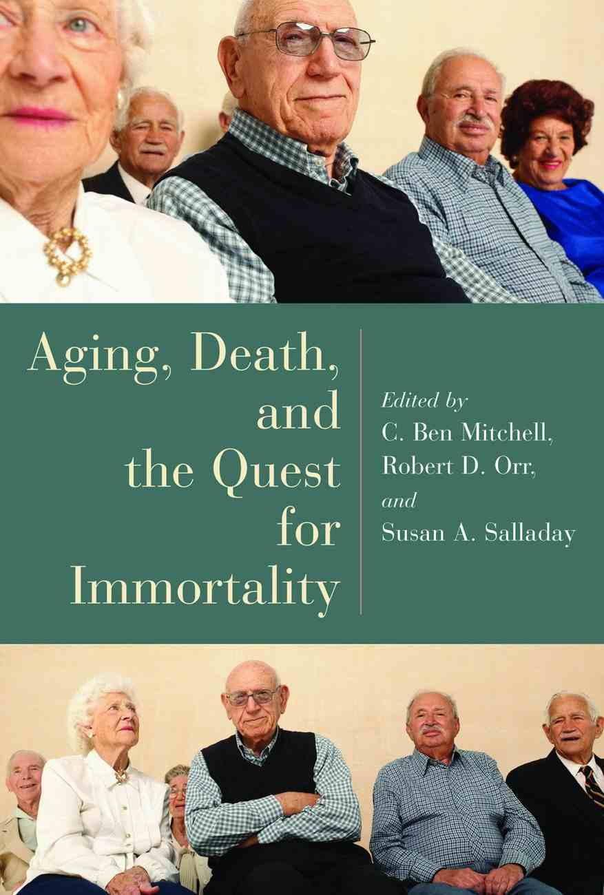 Aging, Death, and the Quest For Immortality Paperback