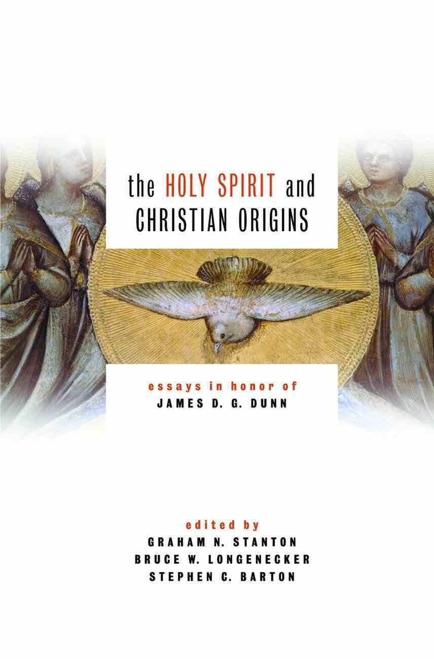 The Holy Spirit and Christian Origins Hardback
