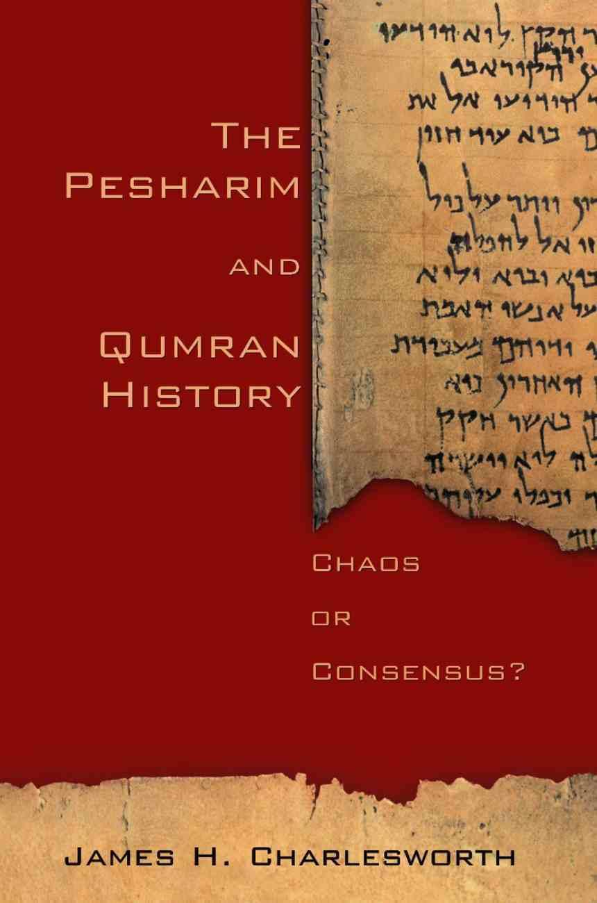 The Pesharim and Qumran History Paperback