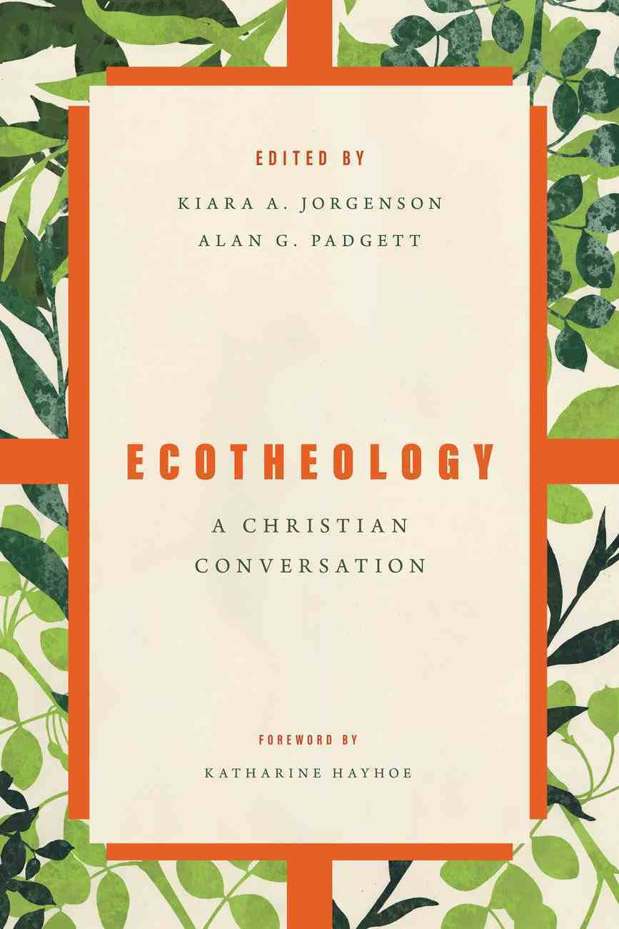 Ecotheology: A Christian Conversation Paperback