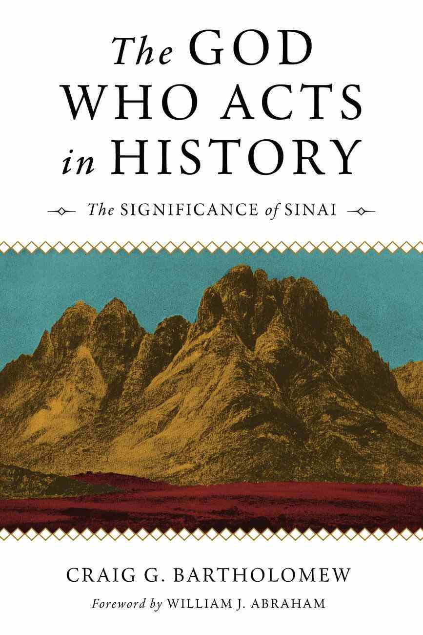 The God Who Acts in History: The Significance of Sinai Paperback