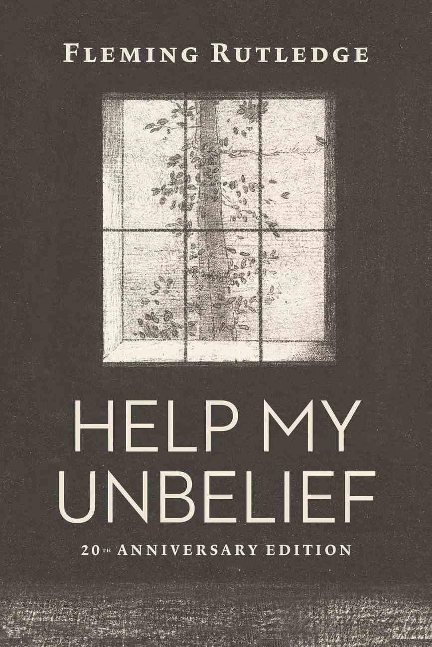 Help My Unbelief (20th Anniversary Edition) Hardback