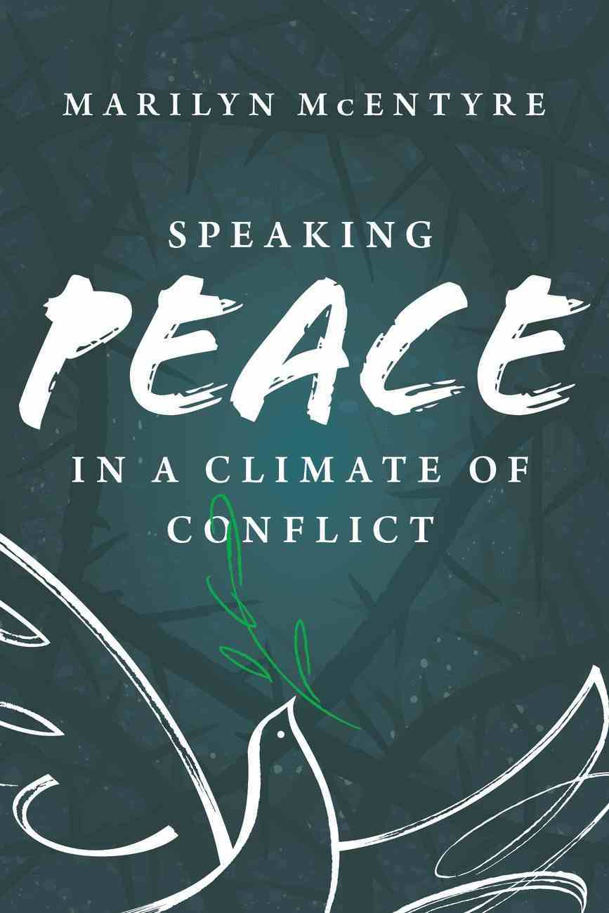 Speaking Peace in a Climate of Conflict Paperback