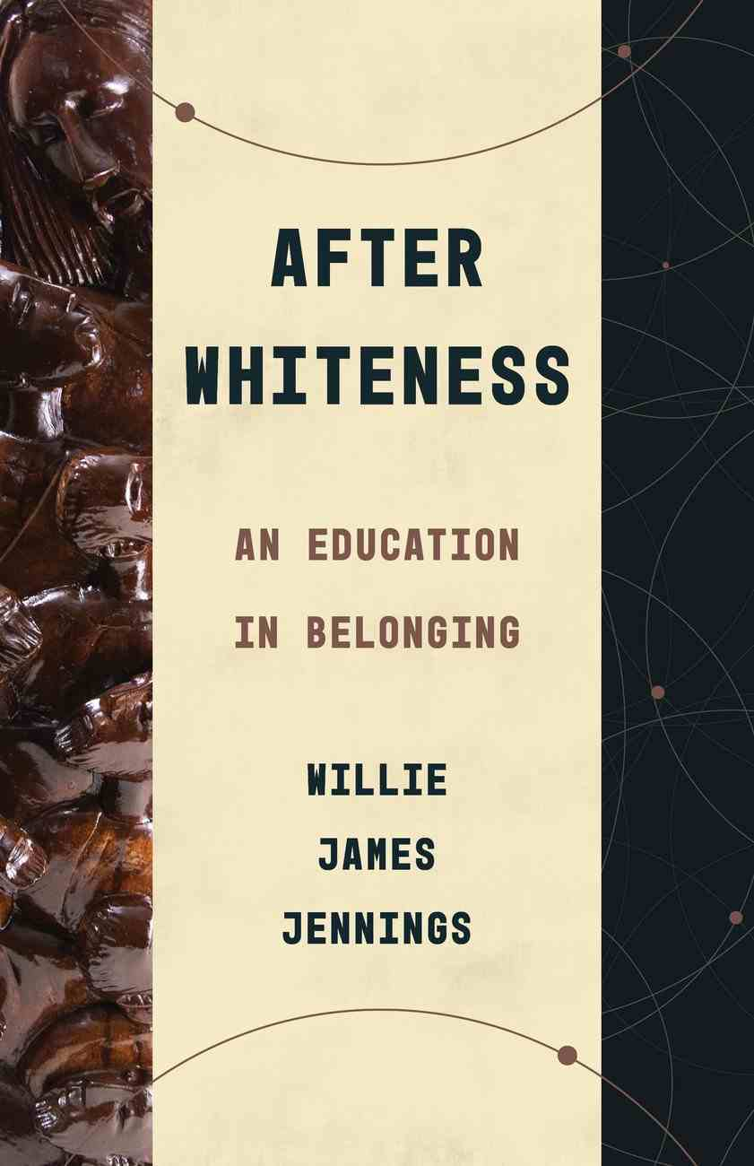 After Whiteness: An Education in Belonging Paperback