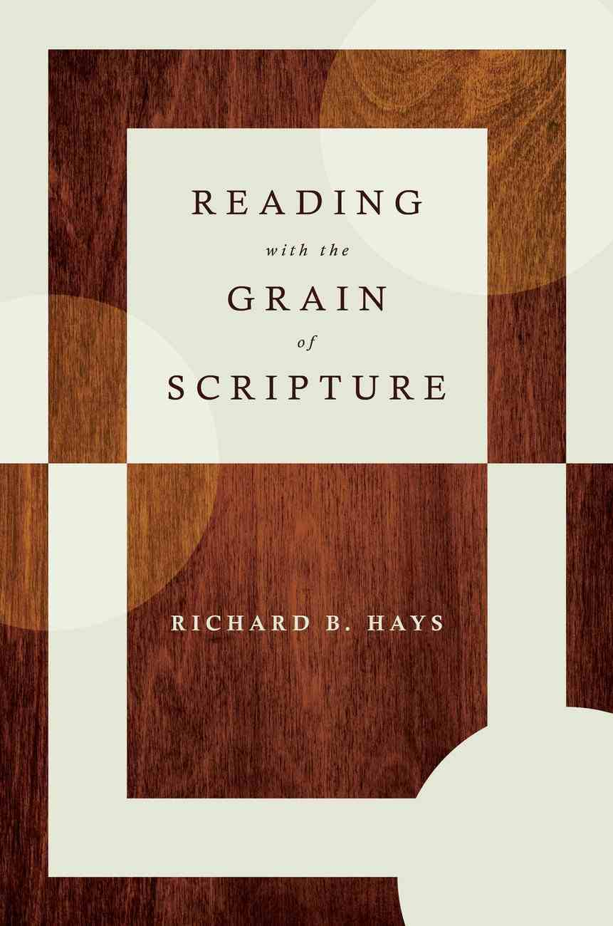 Reading With the Grain of Scripture Hardback