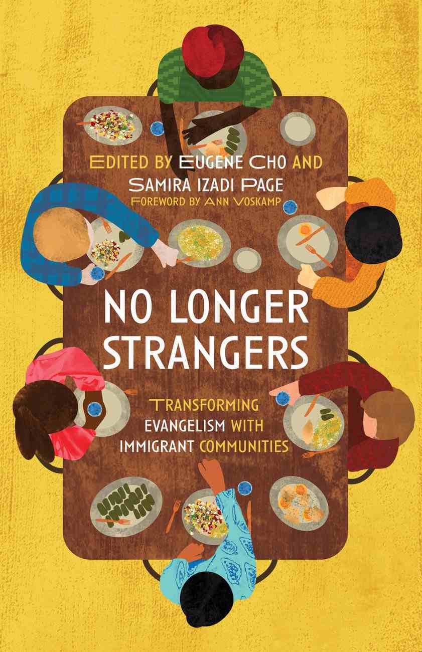 No Longer Strangers: Transforming Evangelism With Immigrant Communities Paperback