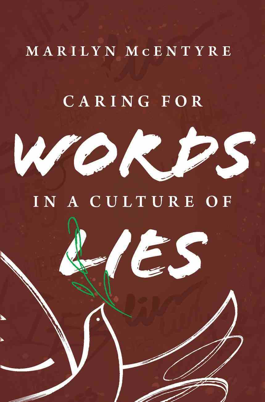 Caring For Words in a Culture of Lies (2nd Edition) Paperback