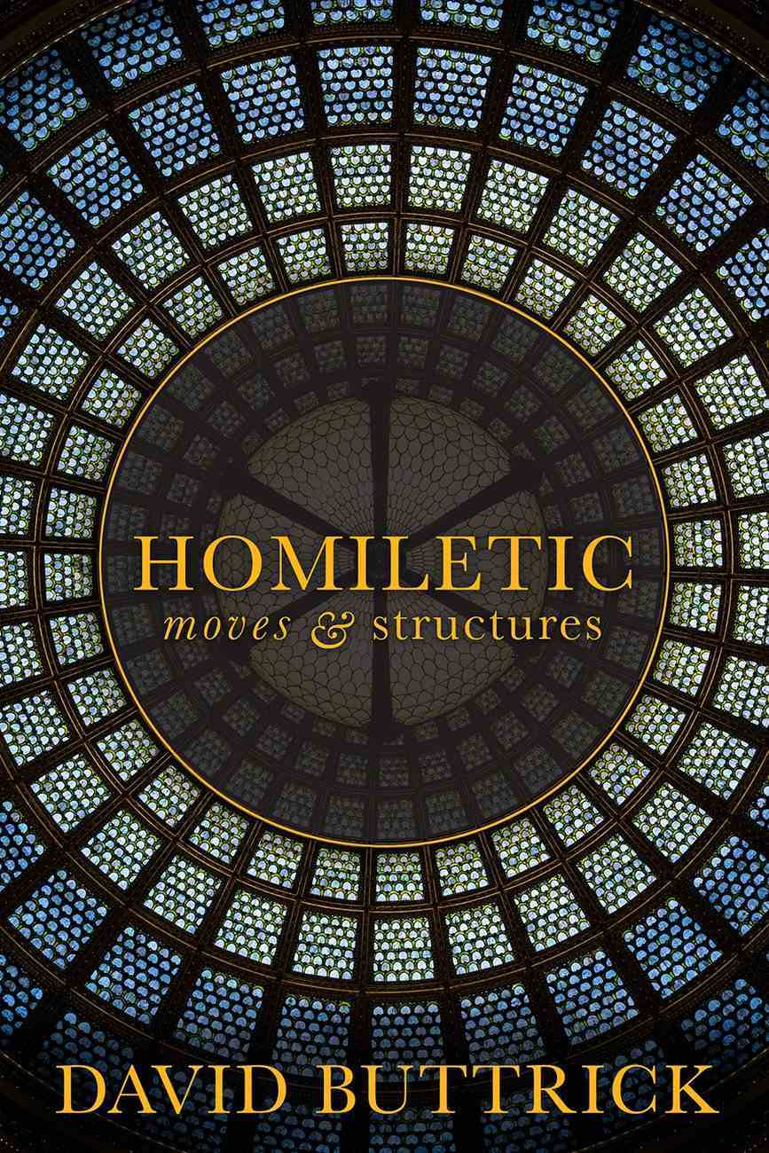 Homiletic: Moves and Structures Paperback