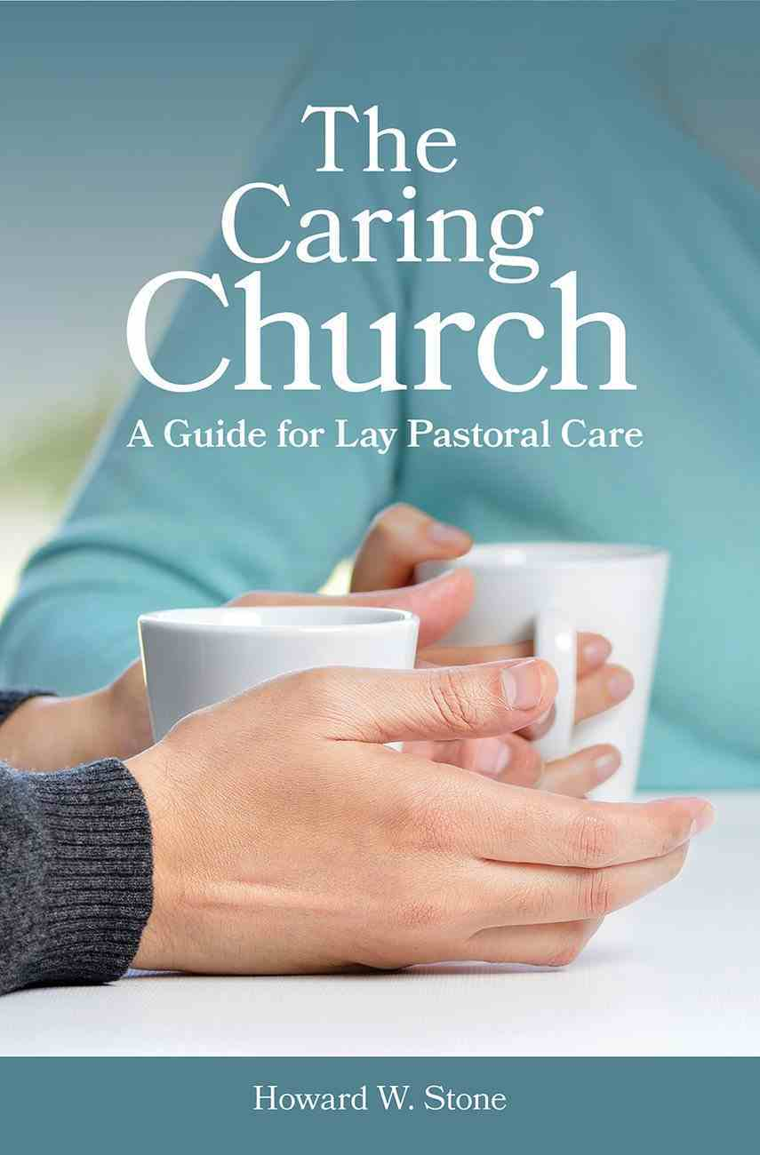 The Caring Church: A Guide For Lay Pastoral Care Paperback