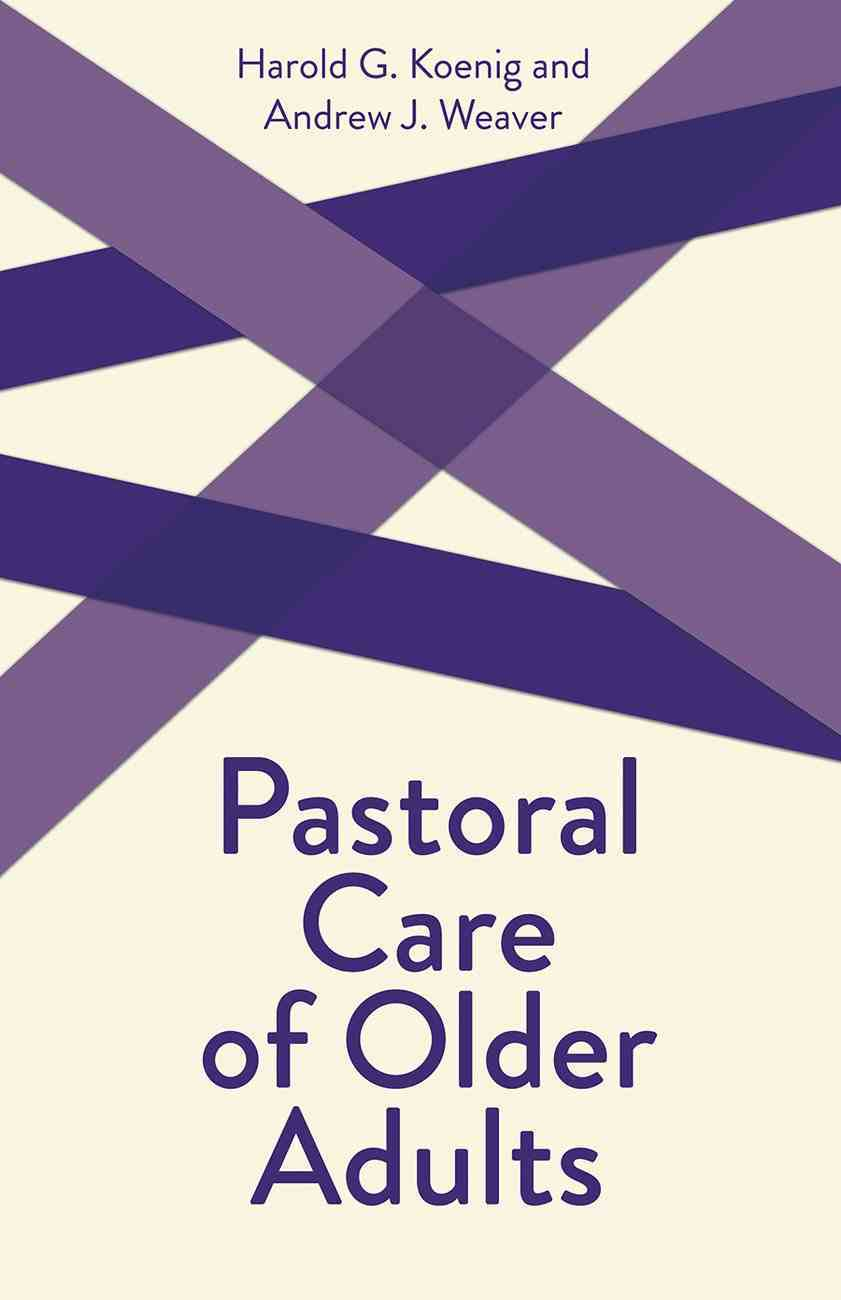Pastoral Care of Older Adults (Creative Pastoral Care And Counseling Series) Paperback
