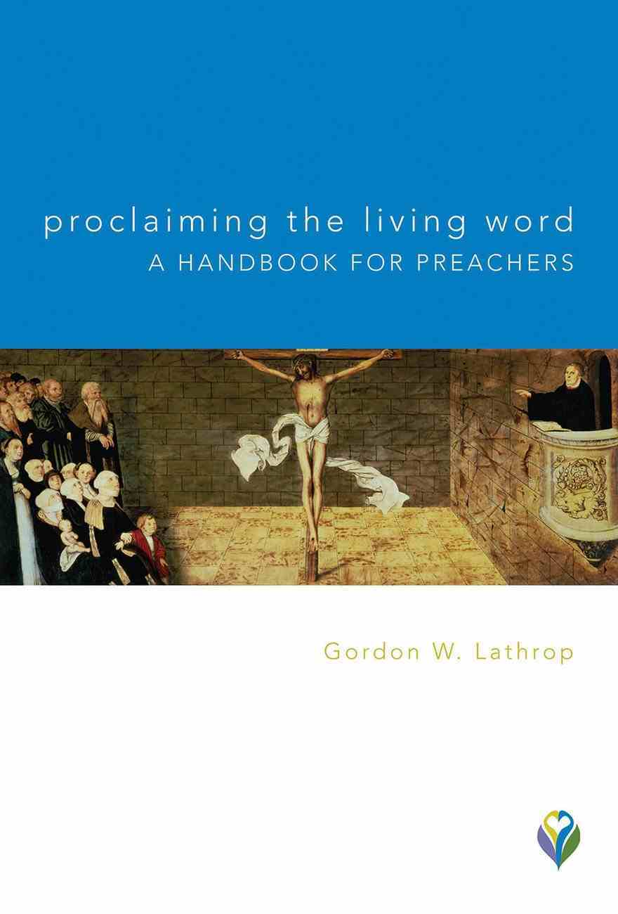 Proclaiming the Living Word: A Handbook For Preachers eBook