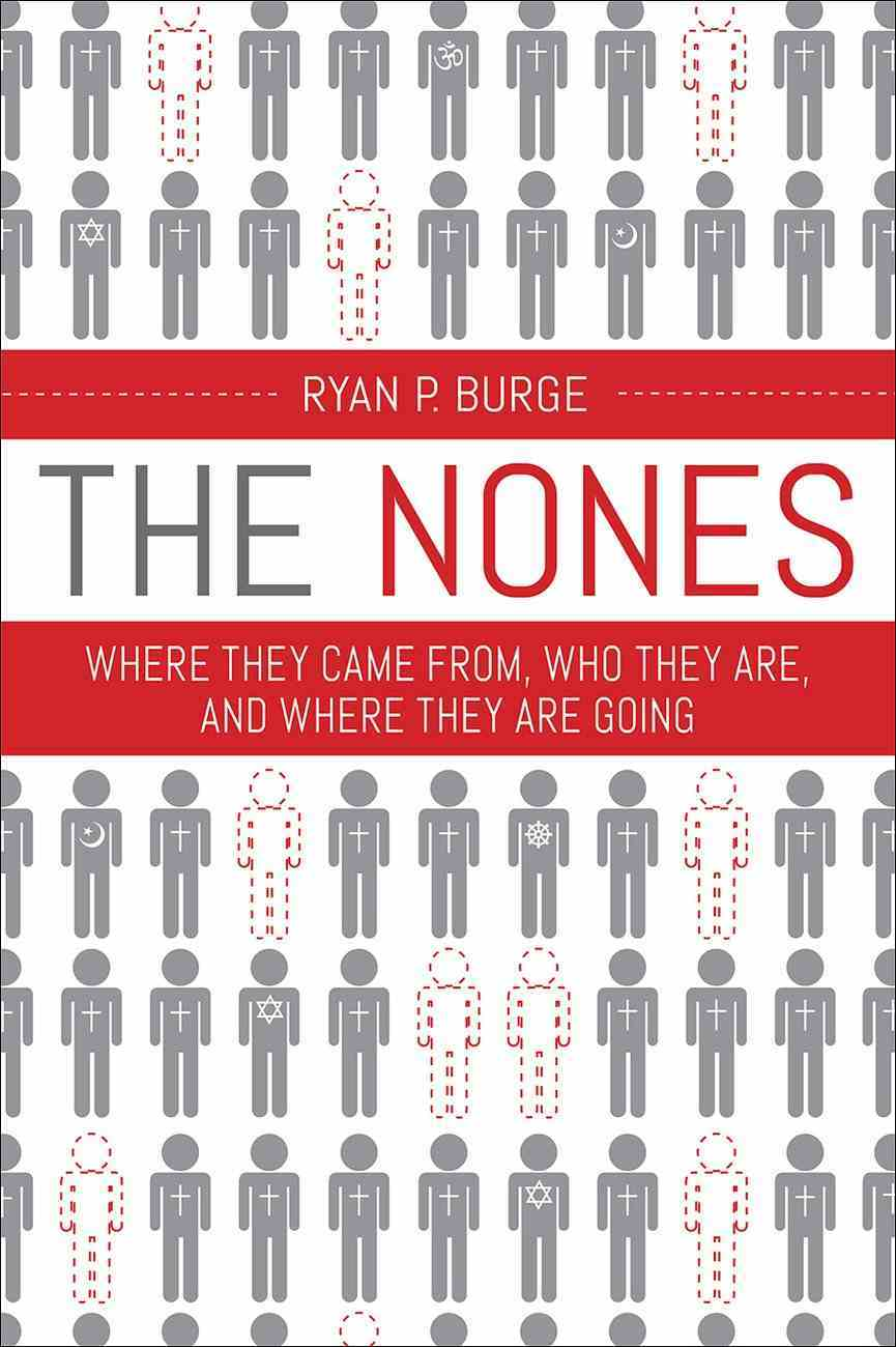 The Nones: Where They Came From Who They Are, and Where They Are Going Paperback