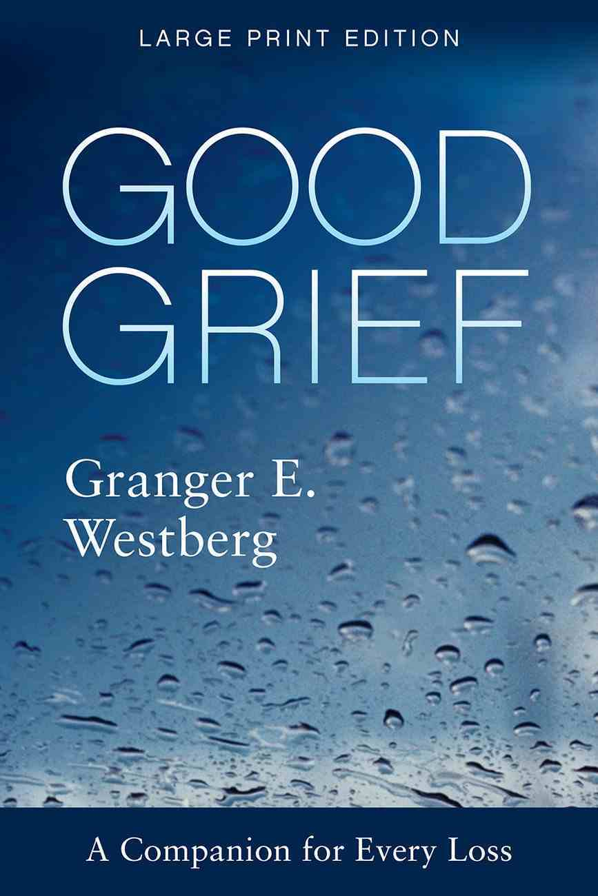 Good Grief: A Companion For Every Loss (Large Print) Paperback