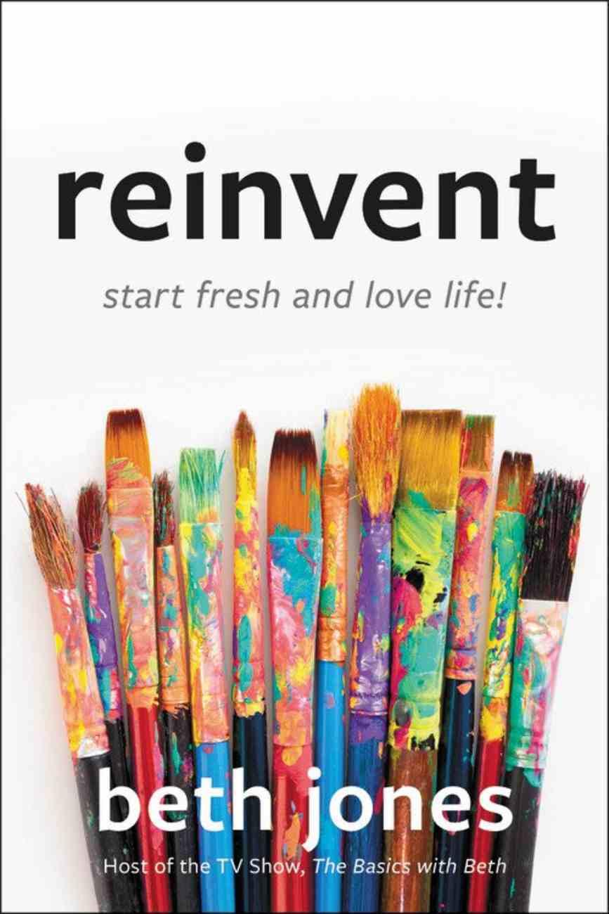 Reinvent: Start Fresh and Love Life! Hardback