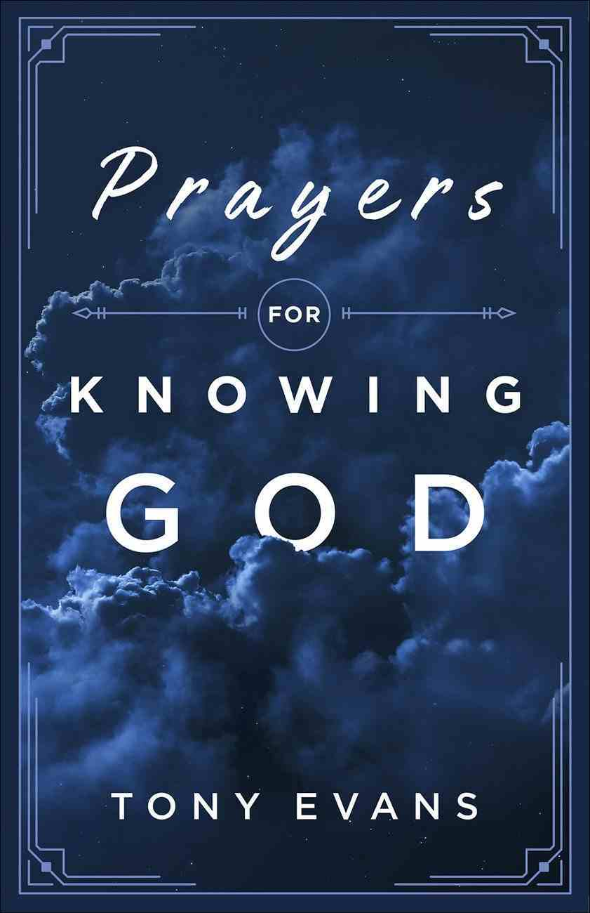 Prayers For Knowing God: Drawing Closer to Him Paperback