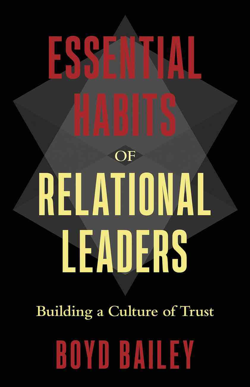 Essential Habits of Relational Leaders: Building a Culture of Trust Paperback