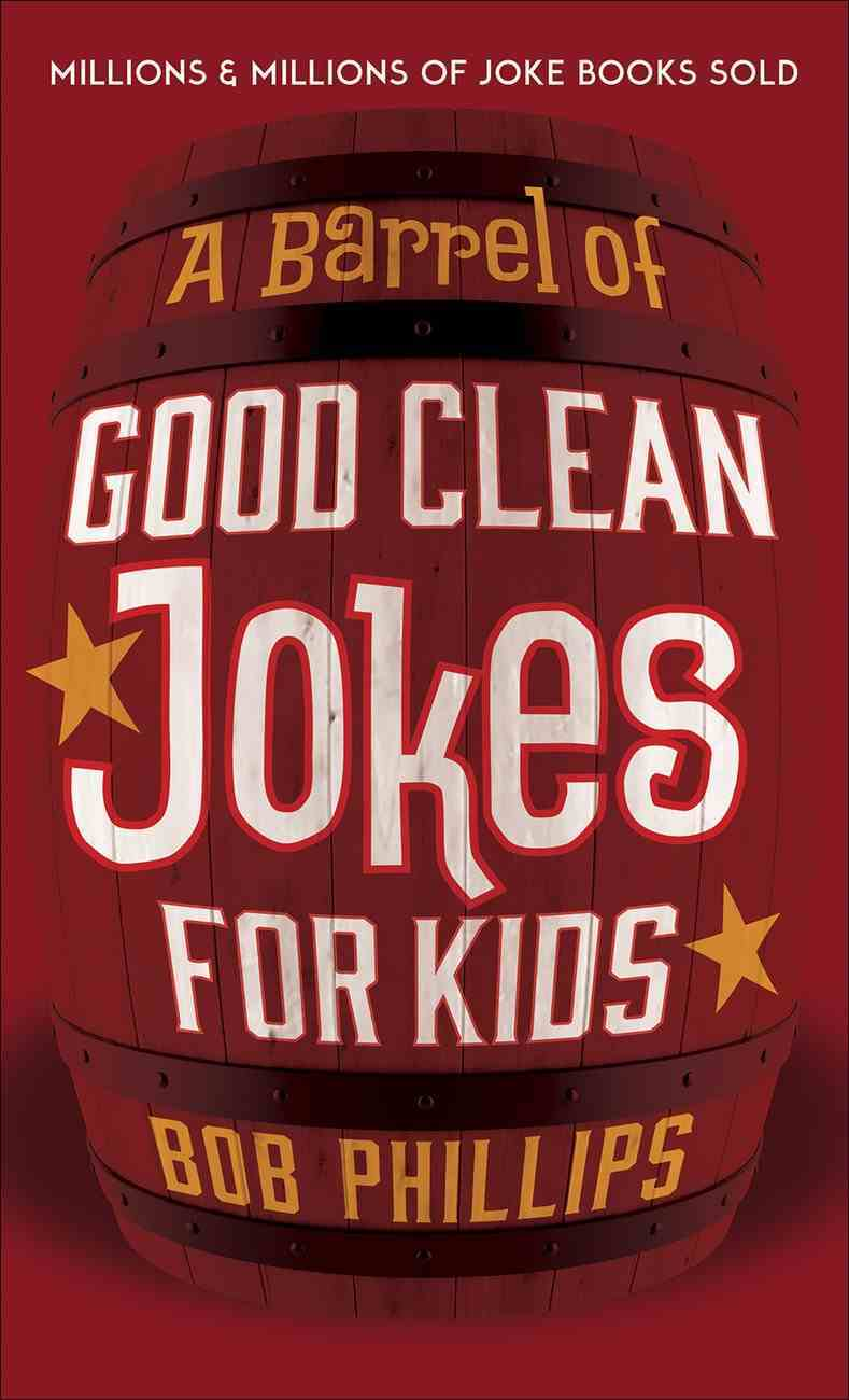 A Barrel of Good Clean Jokes For Kids Paperback