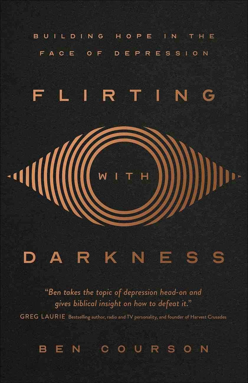 Flirting With Darkness: Building Hope in the Face of Depression Paperback