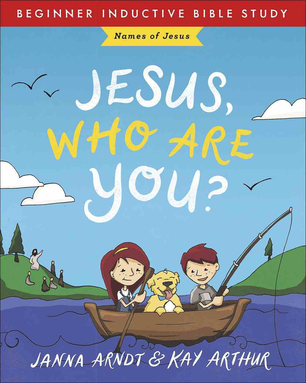 Jesus, Who Are You?: Names of Jesus (Beginner Inductive Bible Study Series) Paperback