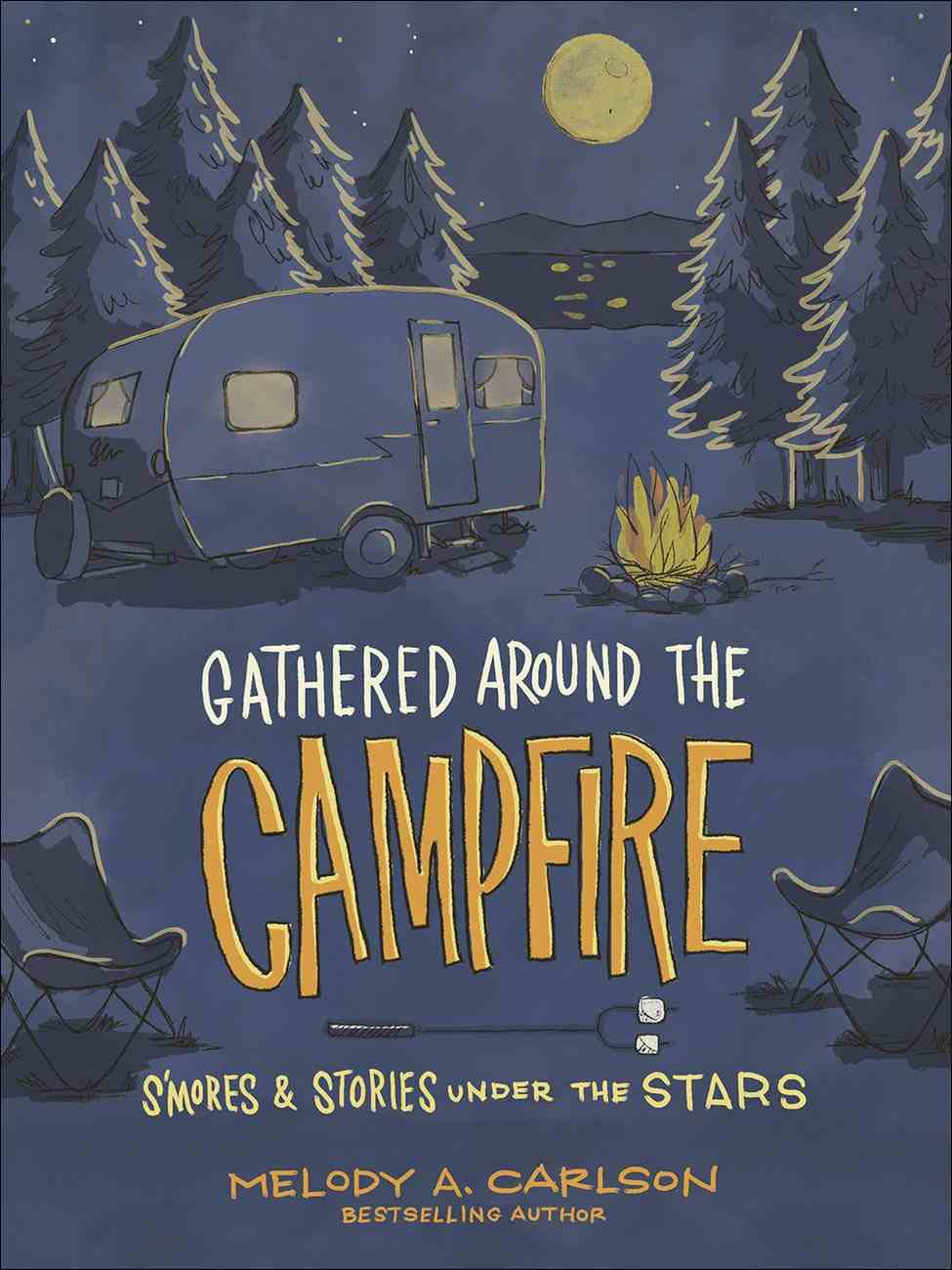 Gathered Around the Campfire: S'mores and Stories Under the Stars Paperback