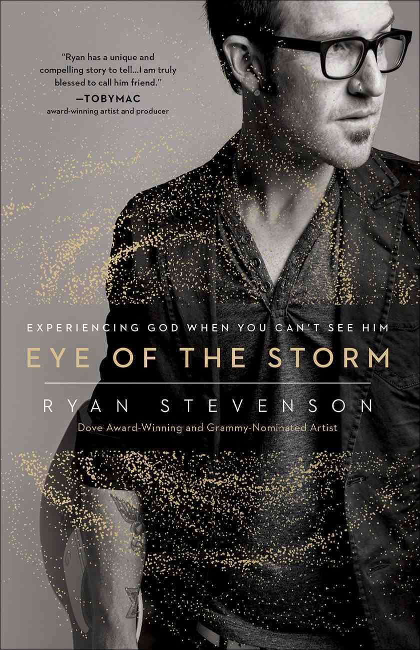 Eye of the Storm: Experiencing God When You Can't See Him Paperback