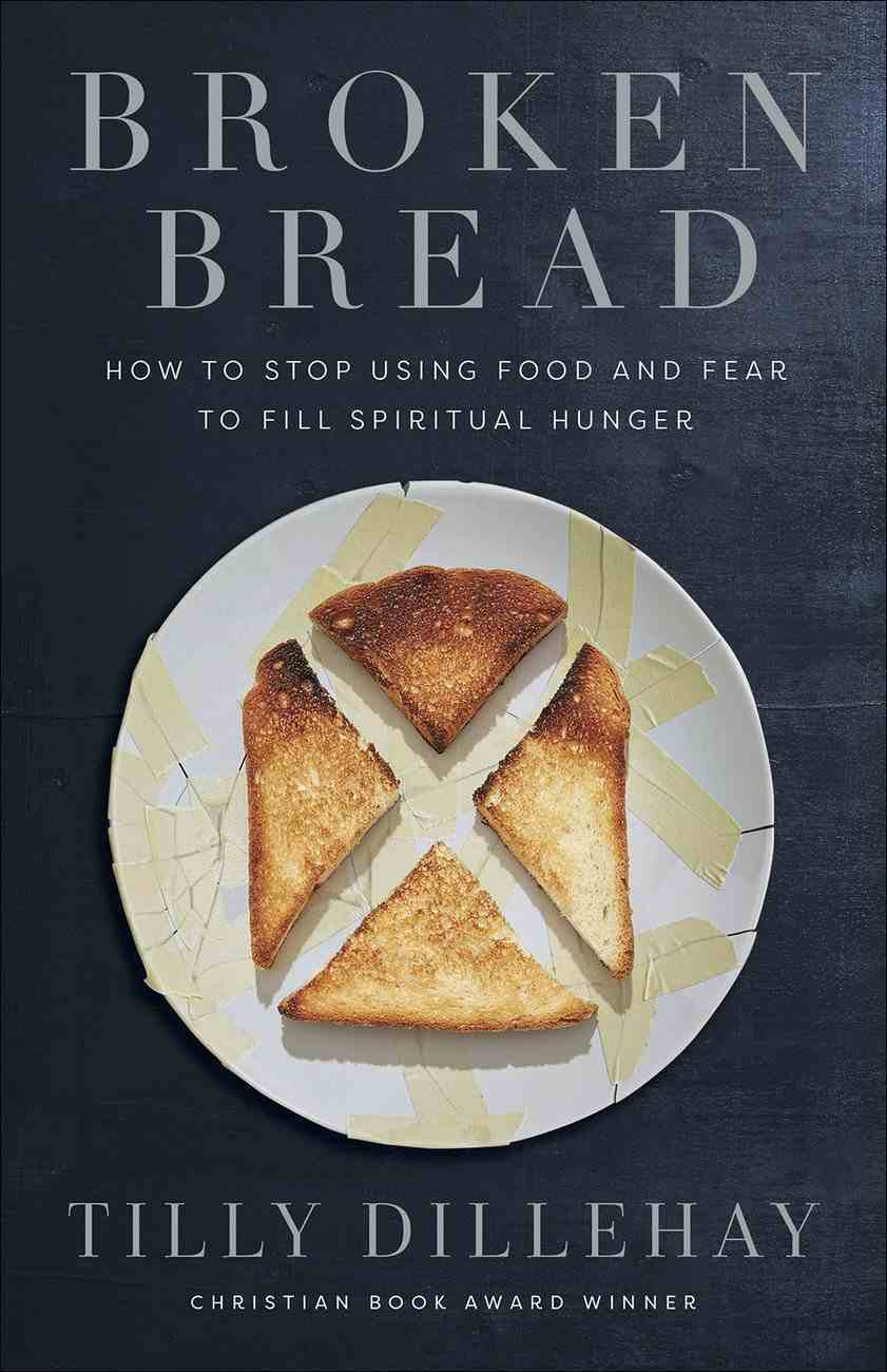 Broken Bread: Feasting in An Age of Fussiness Paperback