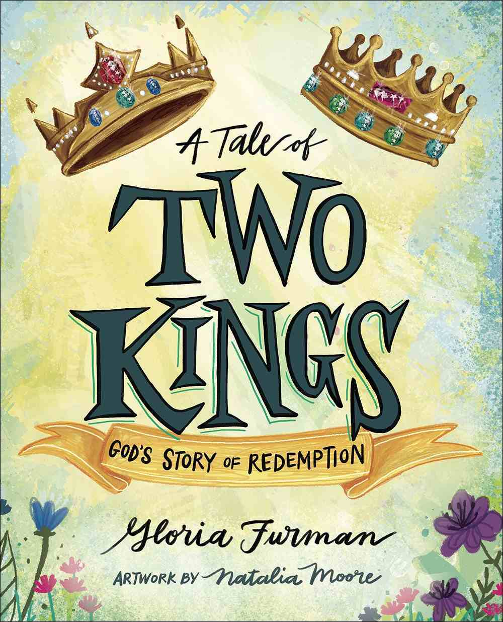 A Tale of Two Kings: God's Story of Redemption Hardback