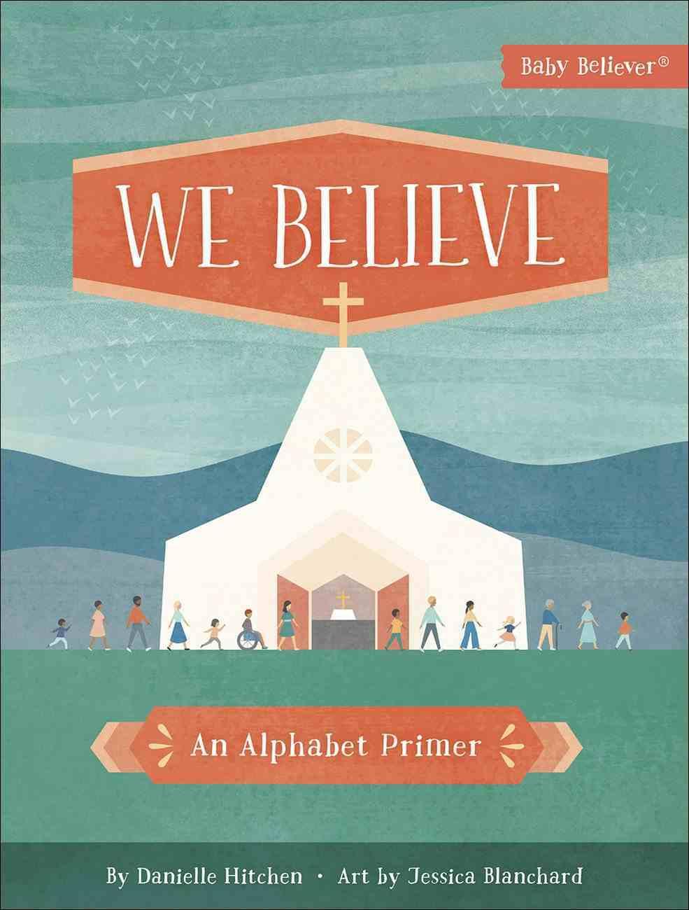 We Believe: An Alphabet Primer (Baby Believer Series) Board Book