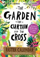 Garden, the Curtain and the Cross Easter Calendar, the: A 15-Door Calendar and Family Devotional For the Weeks Before Easter Paperback