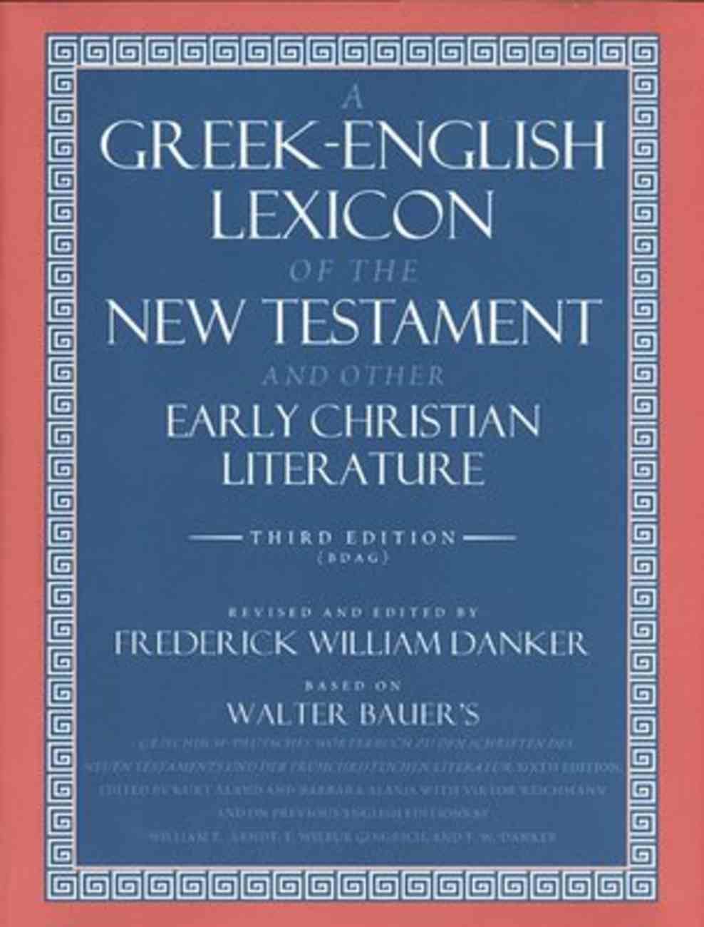 Greek-English Lexicon of the New Testament and Other Early Christian Writings (3rd Edition) Hardback