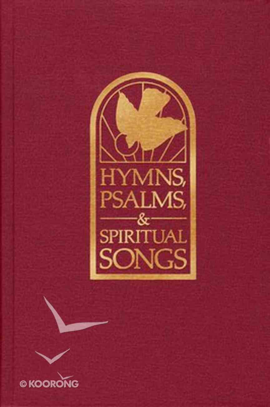 Hymns, Psalms, & Spiritual Songs (Pulpit/geift Edition) Hardback
