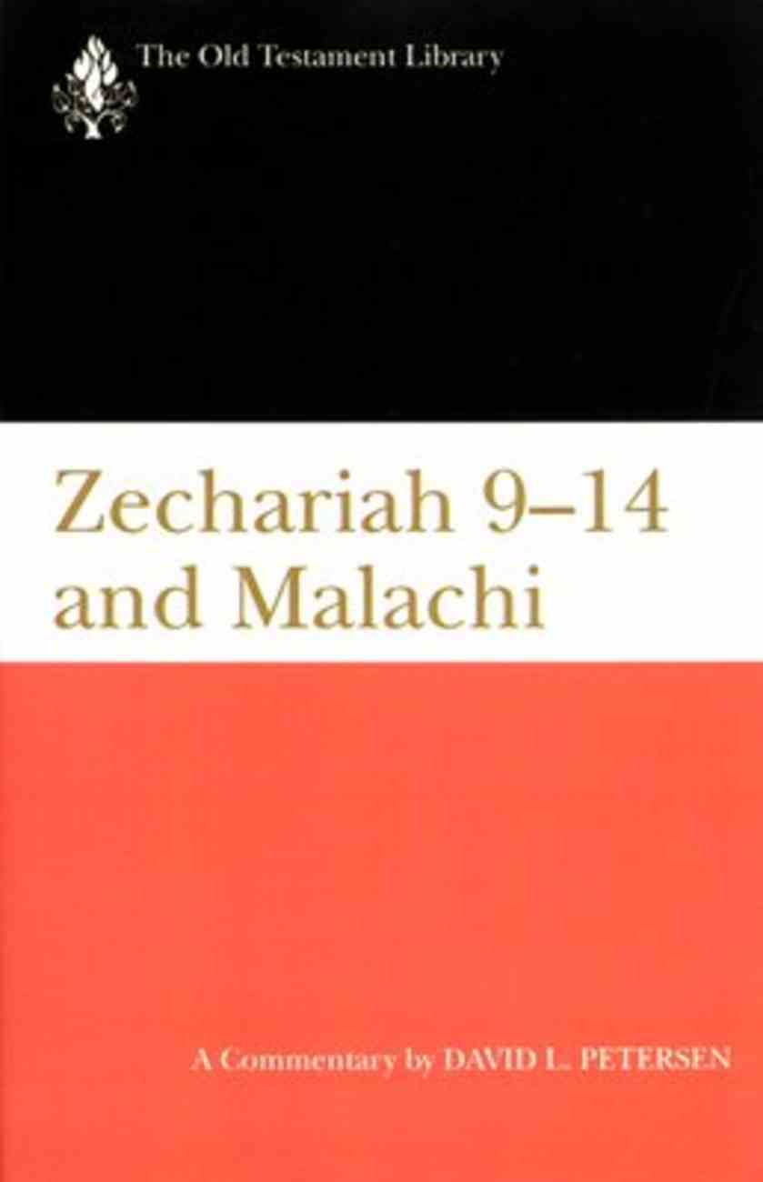 Zechariah 9-14 and Malachi (Old Testament Library Series) Hardback