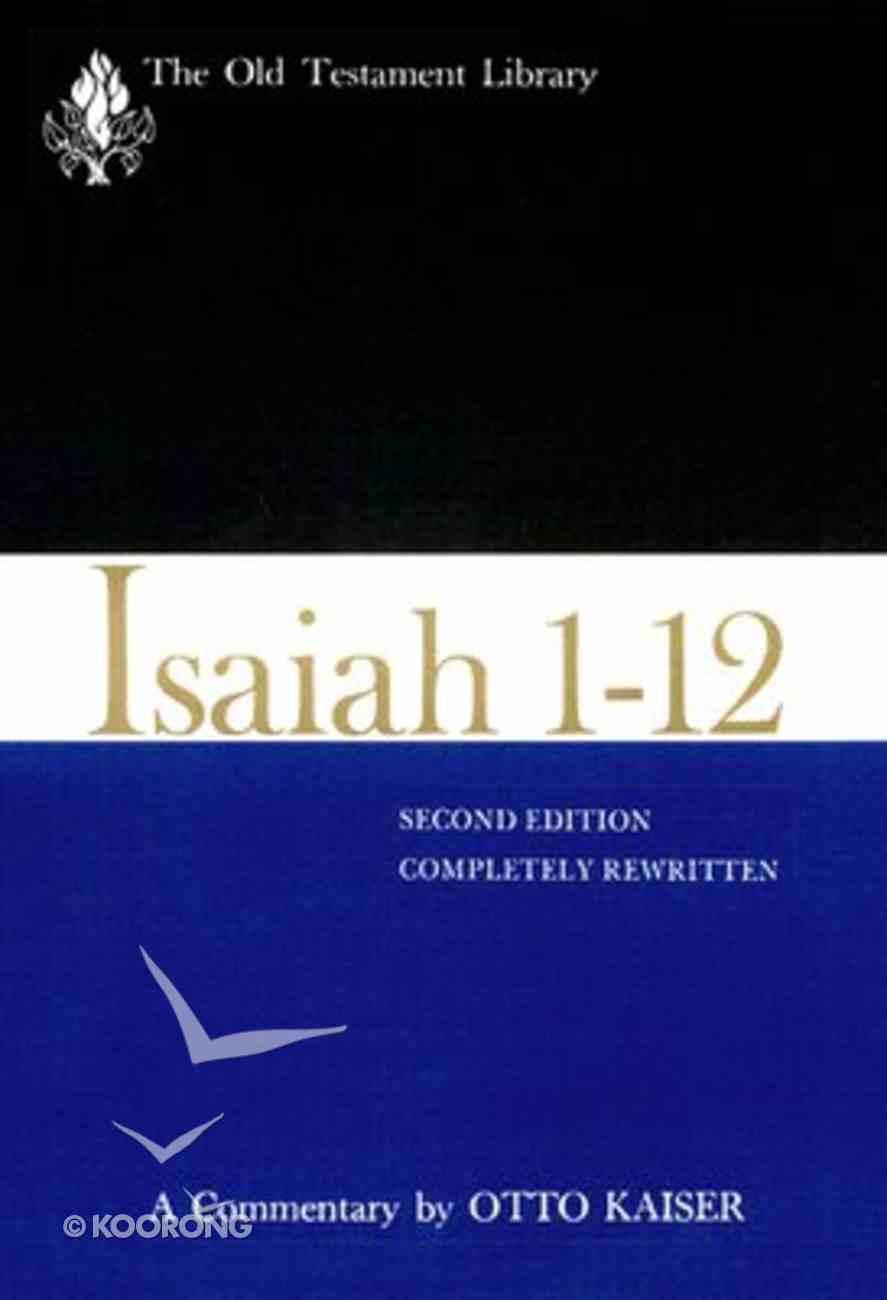 Isaiah 1-12 (2nd Edition) (Old Testament Library Series) Hardback