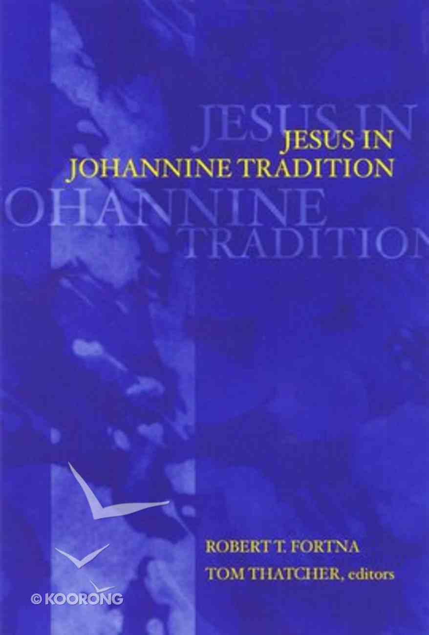 Jesus in Johannine Tradition Paperback