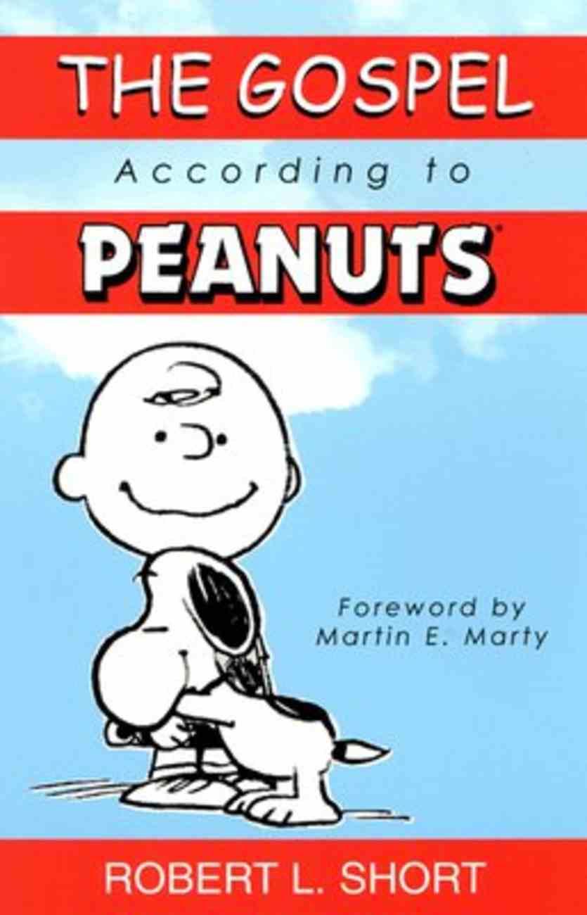 The Gospel According to Peanuts (Gospel According To Series) Paperback