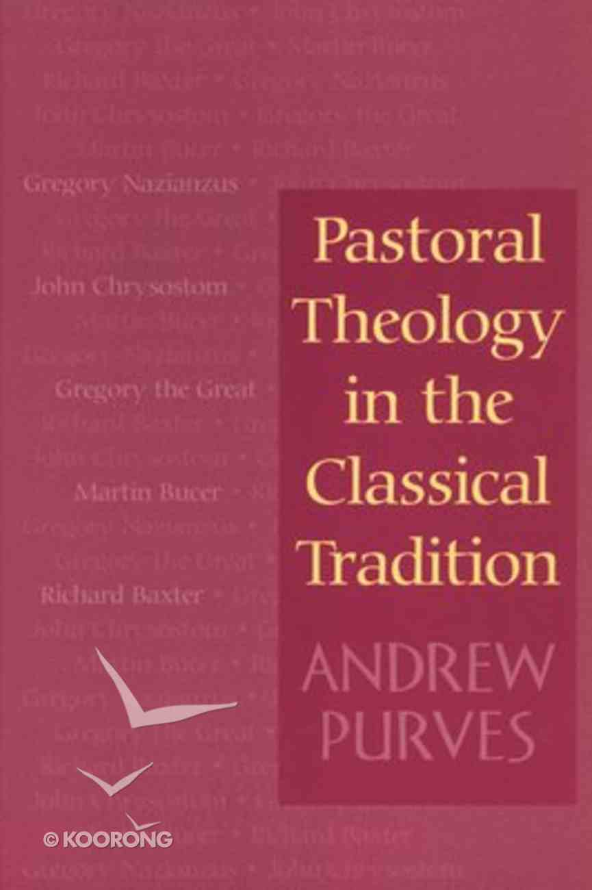 Pastoral Theology in the Classical Tradition Paperback