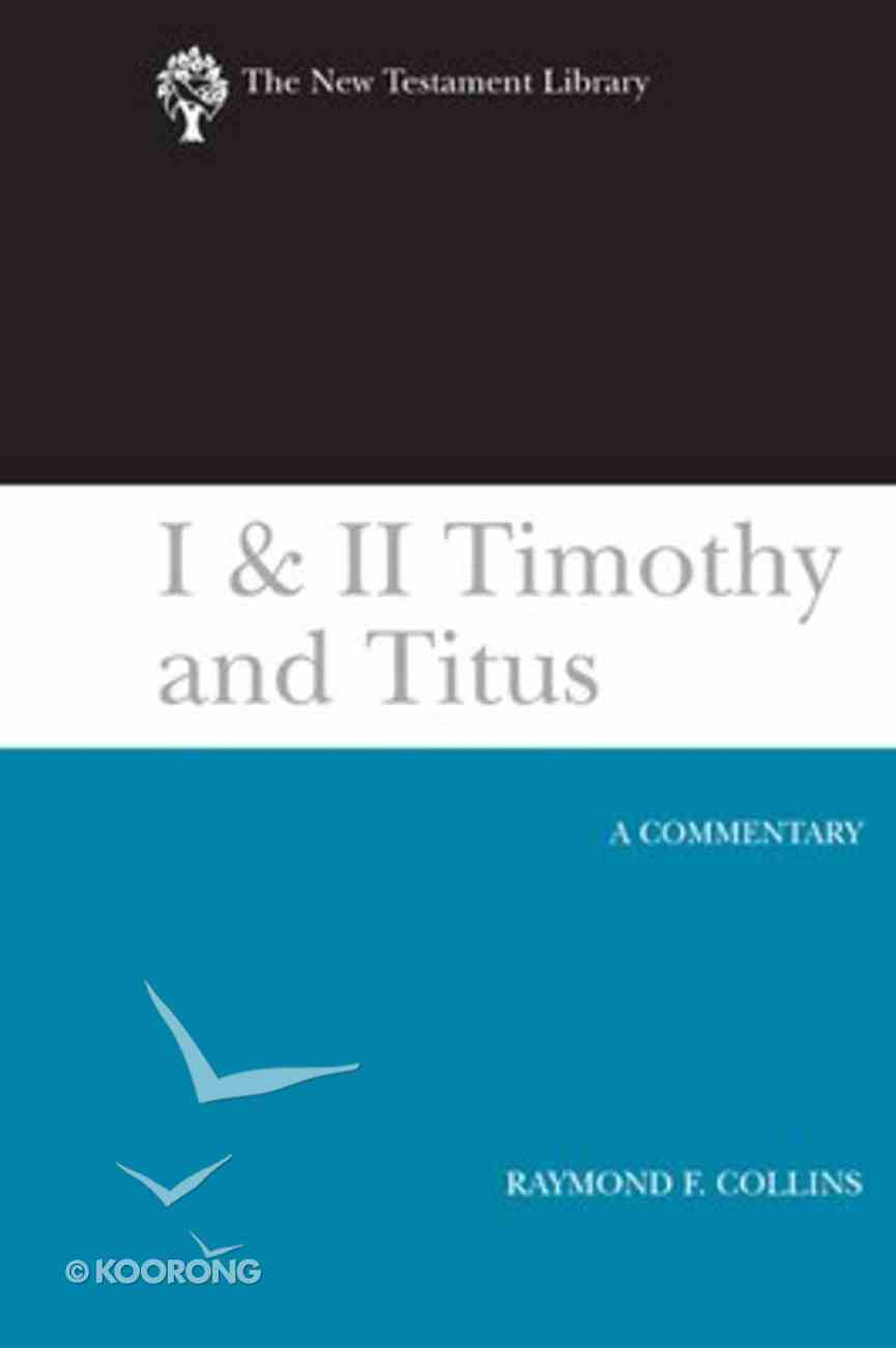 1 and 2 Timothy and Titus (New Testament Library Series) Hardback