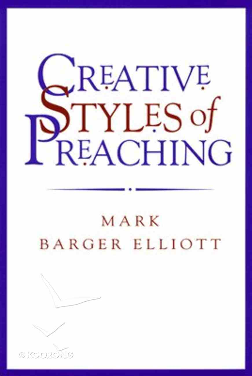Creative Styles of Preaching Paperback