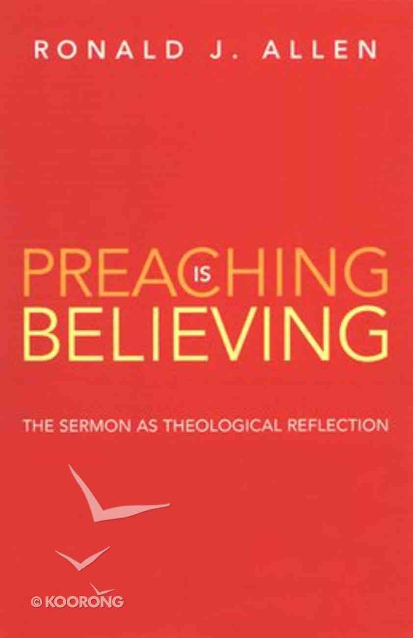 Preaching is Believing Paperback