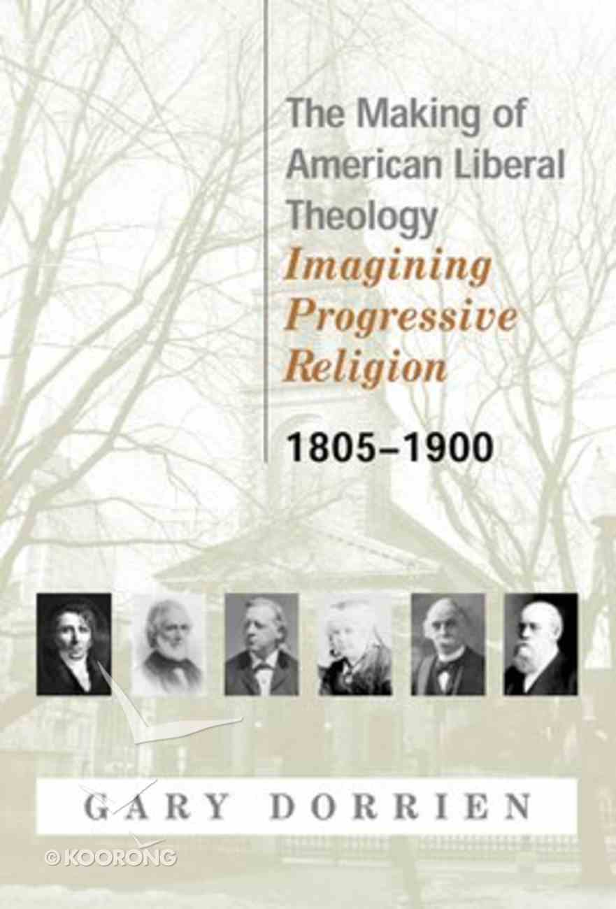 The Making of American Liberal Theology (Vol 1) Paperback