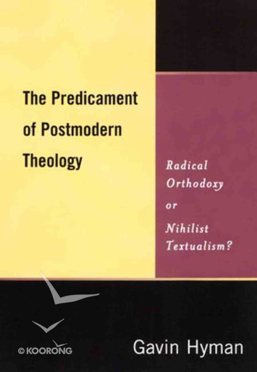 The Predicament of Postmodern Theology Paperback