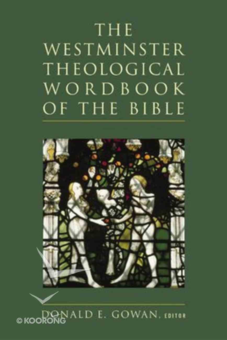 The Westminster Theological Wordbook of the Bible Hardback