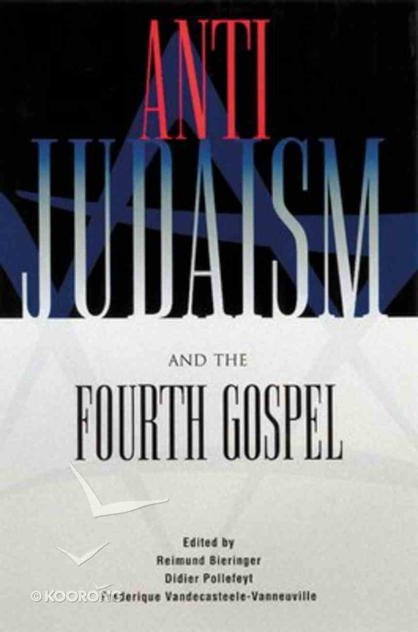Anti-Judaism and the Fourth Gospel Paperback