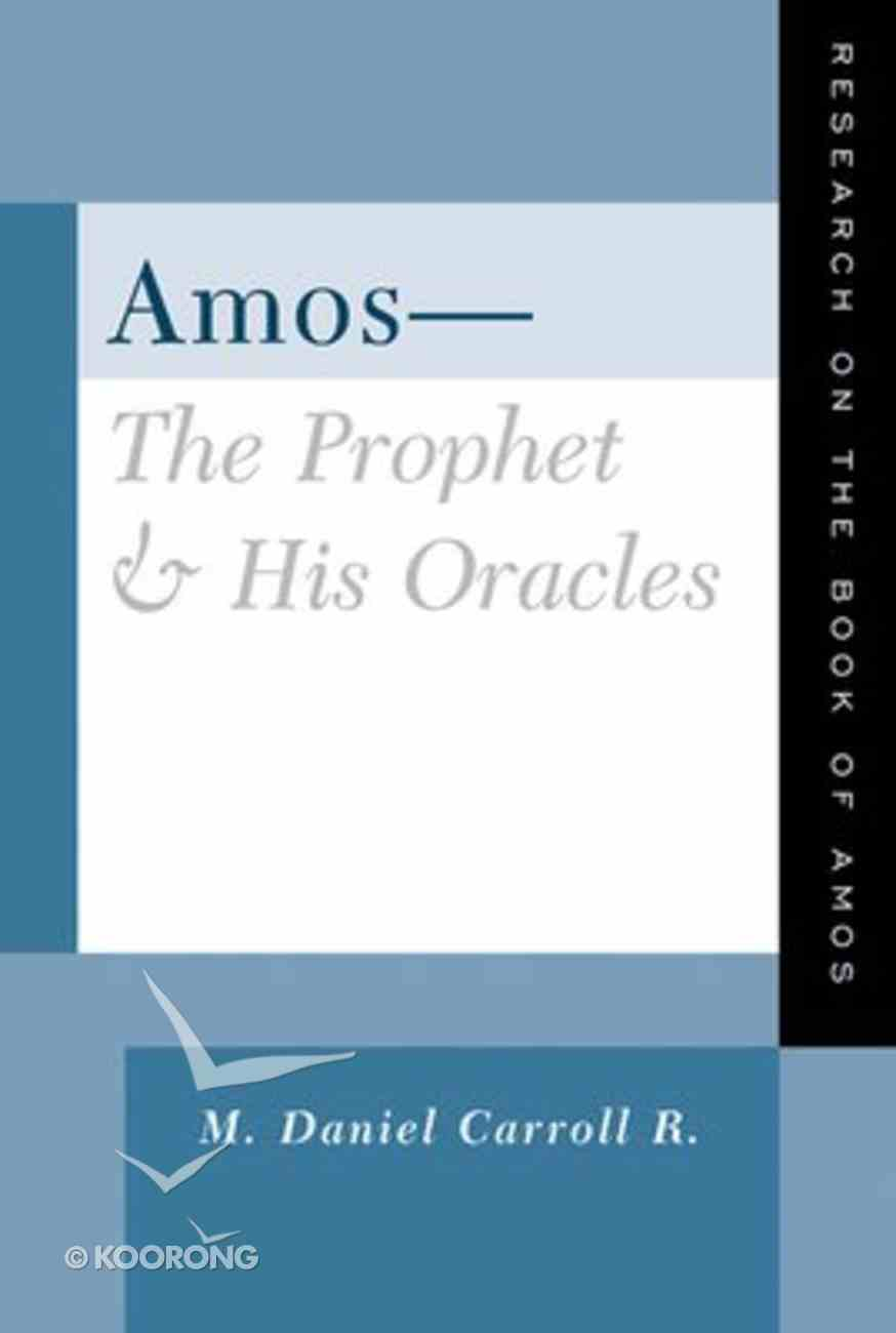Amos: The Prophet and His Oracles Paperback