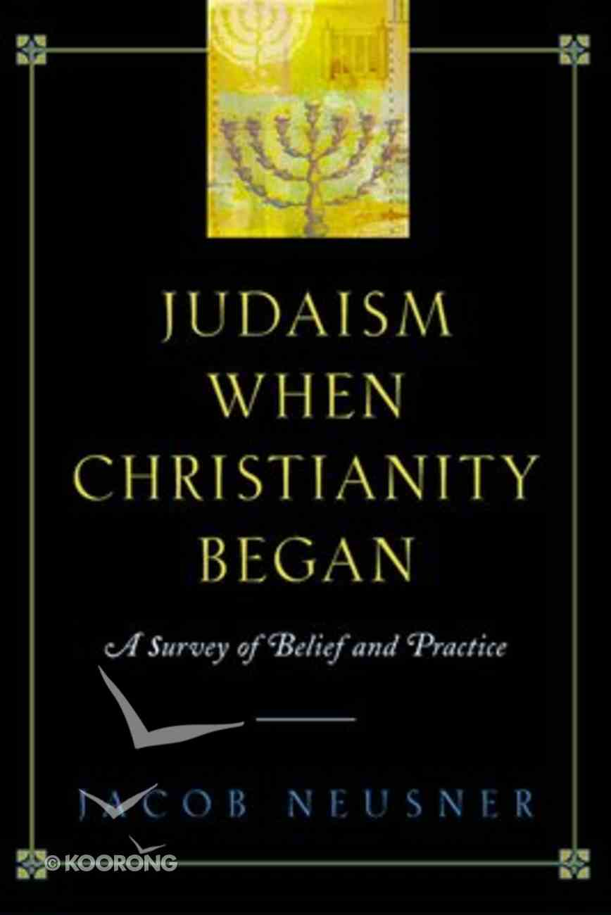 Judaism When Christianity Began Paperback